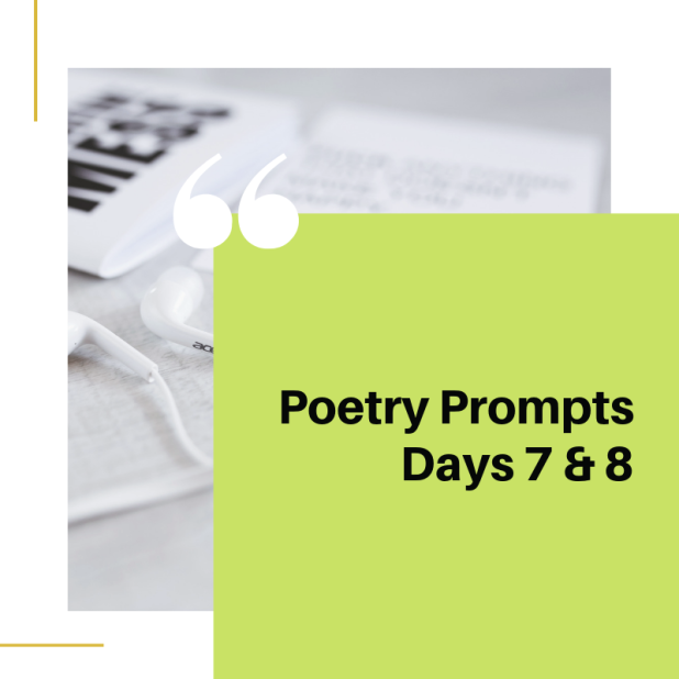 Poetry Prompts 7&8