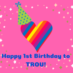 _Happy 1st Birthday to TROU!